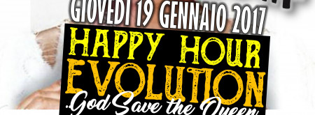 HAPPY HOUR EVOLUTION 3.0..BE ELEGANCE..GOD SAVE THE QUEEN